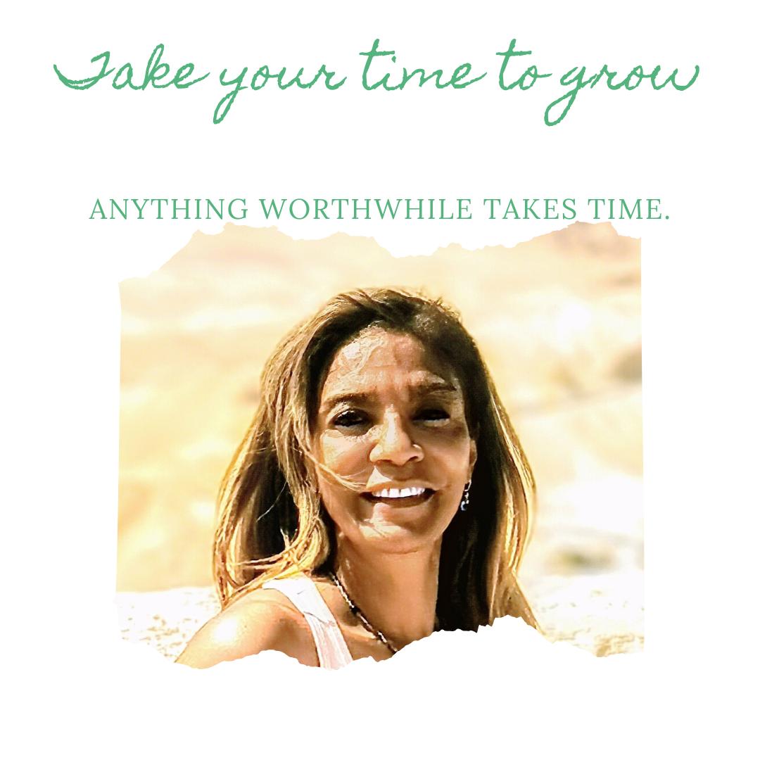 Kopie van Take your time to grow (1)